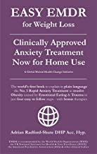 EASY EMDR for WEIGHT LOSS: The World's No. 1 Clinically Approved Anxiety Treatment to resolve Emotional Eating & associated Eating Disorders now available ... (EASY EMDR for EVERYONE EVERYWHERE Book 3)