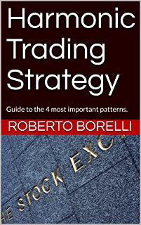 Harmonic Trading Strategy: Guide to the 4 most important patterns. (The trader's way Book 2) (English Edition)