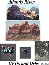 Atlantis Risen UFOs and Orbs