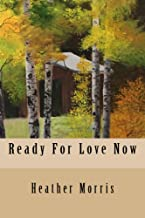 Ready For Love Now (The Colvin Series Book 6)