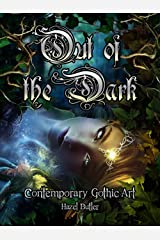 Out of the Dark: Contemporary Gothic Art Kindle Edition