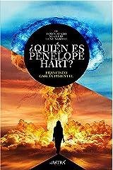 ¿Quién es Penélope Hart?: El holocausto nuclear tiene nombre. (Spanish Edition) Kindle Edition