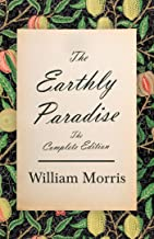 The Earthly Paradise - The Complete Edition