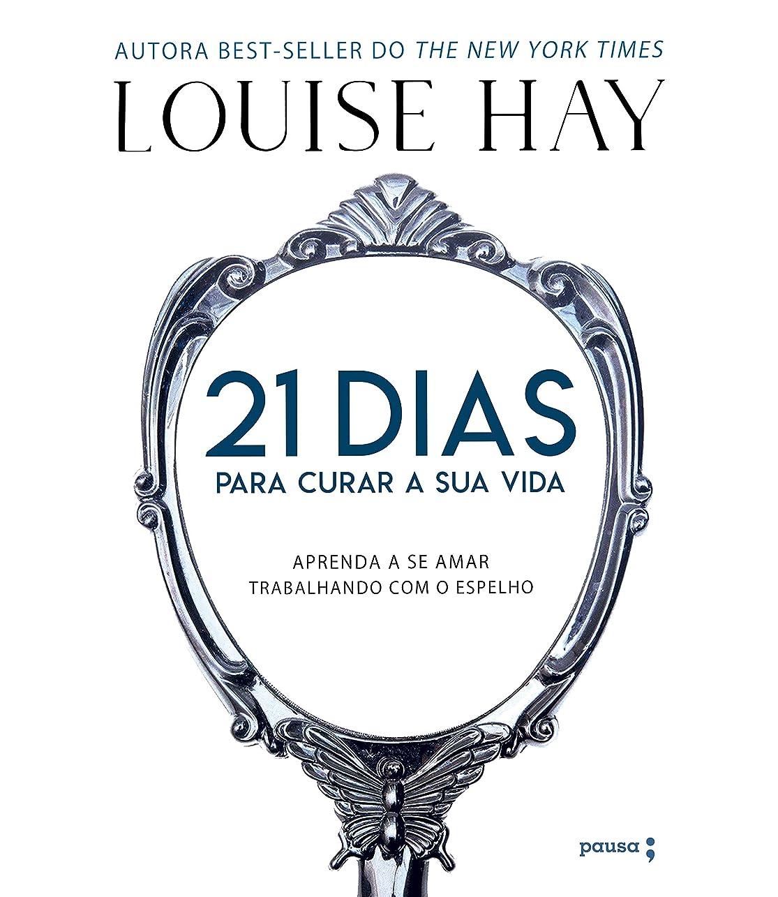経験的面白いクライストチャーチ21 dias para curar sua vida: Amando a si mesmo trabalhando com o espelho (Portuguese Edition)