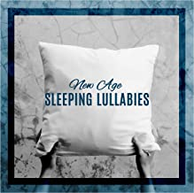 New Age Sleeping Lullabies: 2019 Compilation of Ambient Sleeping New Age Music, Rest & Relax, Cure Insomnia, Stress Relief, Sweet Dreams and Calm Night