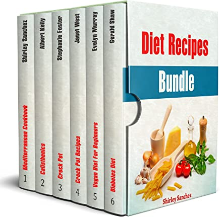 Diet Recipes Bundle: 150+ Diet Recipes and 23 Beginner Calisthenics Exercises to Reduce Your Weight (English Edition)