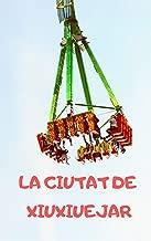 La ciutat de xiuxiuejar (Catalan Edition)