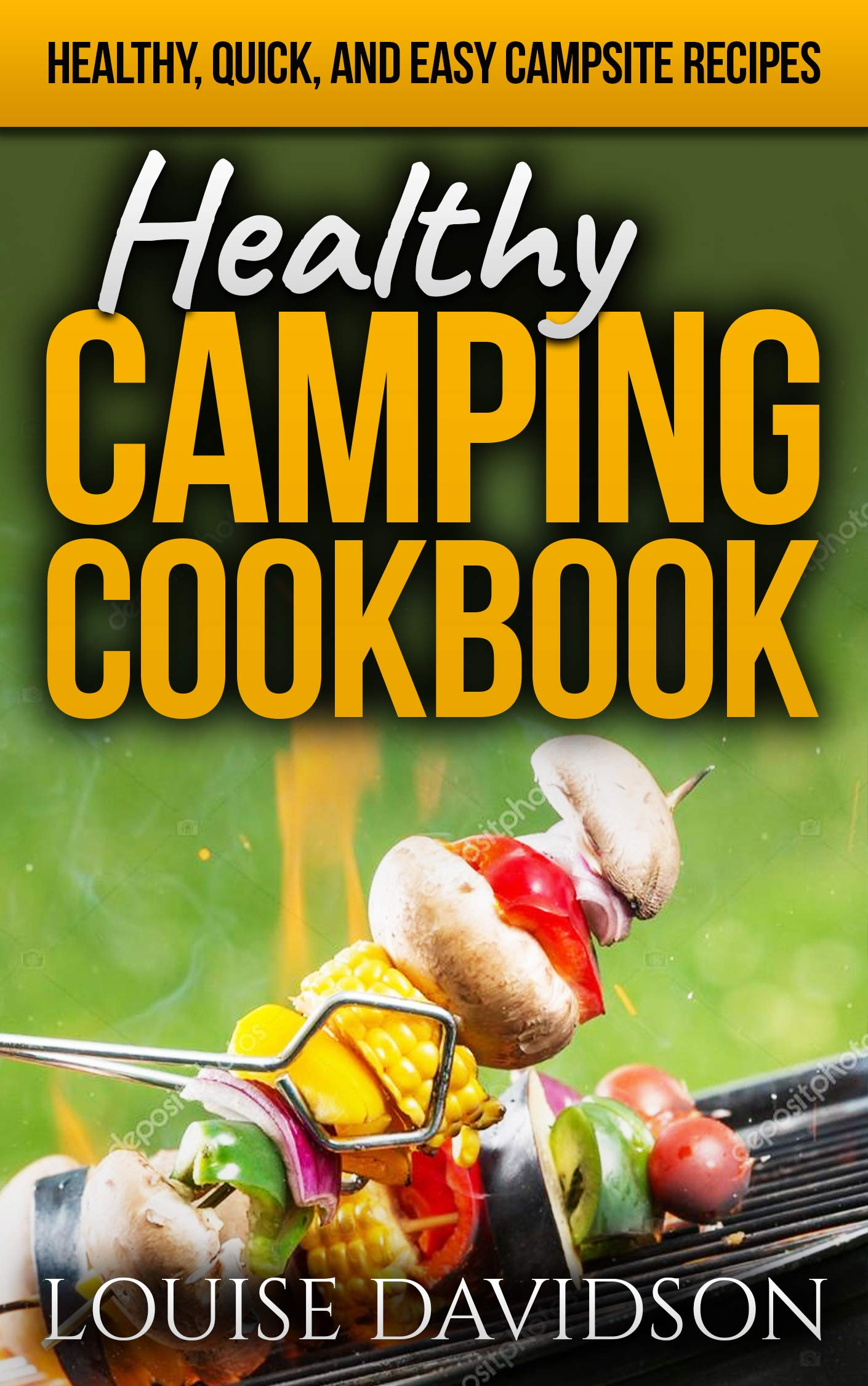 Image OfHealthy Camping Cookbook: Healthy, Quick, And Easy Campsite Recipes (Camp Cooking Book 13) (English Edition)