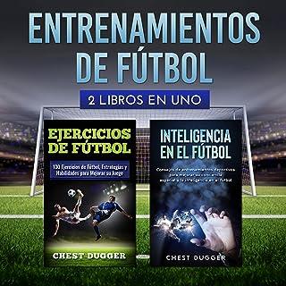 Entrenamientos de fútbol: 2 libros en uno