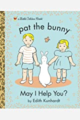 May I Help You? (Pat the Bunny) (Little Golden Book) Kindle Edition