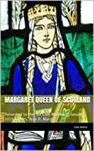 MARGARET QUEEN OF SCOTLAND: Presented to the '81 Club Monday 5 January 2015 by Mrs. Alan R. Marsh (The THRILLING READING LIVING VICARIOUSLY Series Book 3)