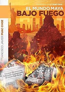 El Mundo Maya Bajo Fuego (Spanish Edition)