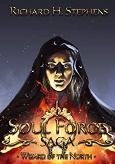 The Wizard of the North: Epic Fantasy (The Soul Forge Saga Book 2)