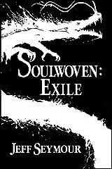 Soulwoven: Exile (Soulwoven #2) Kindle Edition