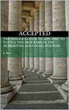 Accepted: The Insider's Guide to Applying to Top U.S. PhD Programs in the Humanities and Social Sciences