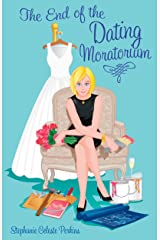 The End of the Dating Moratorium Kindle Edition