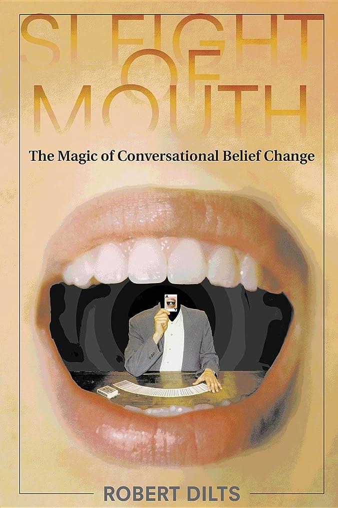 ジョージハンブリー手書き説教するSleight of Mouth: The Magic of Conversational Belief Change (English Edition)