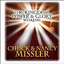 The Kingdom, Power, & Glory Weekend