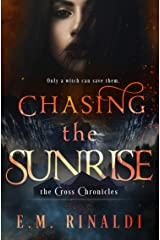 Chasing the Sunrise (The Cross Chronicles Book 3) Kindle Edition