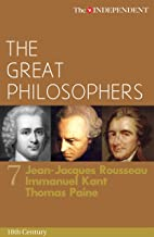 The Great Philosophers: Jean-Jacques Rousseau, Immanuel Kant and Thomas Paine