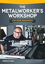 The Metalworker's Workshop for Home Machinists (Fox Chapel Publishing)..