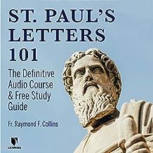 Saint Paul's Letters 101: The Definitive Audio Course & Free Study Guide
