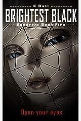 Brightest Black: Egodrive Book Five (The Ulysses Project 5) Kindle Edition