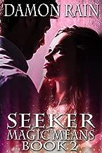 Seeker: Magic Means Book 2