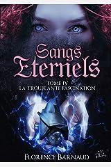 Sangs Éternels - Tome 4: La Troublante Fascination (Saga bit lit) (Sangs Eternels) Format Kindle