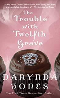 The Trouble with Twelfth Grave: A Charley Davidson Novel (Charley Davidson Series)