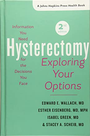Hysterectomy: Exploring Your Options