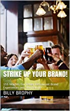 Strike Up Your Brand!: 155 Insights For Better Restaurant Brand Experiences and Storytelling