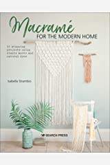 Macramé for the Modern Home: 16 Stunning Projects Using Simple Knots and Natural Dyes Kindle Edition
