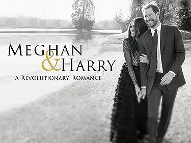 Meghan and Harry: A Revolutionary Romance