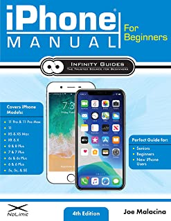 iPhone Manual for Beginners - The Perfect iPhone Guide for Seniors, Beginners, & First-time iPhone Users