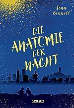 Die Anatomie der Nacht: San Francisco bei Nacht und bei Tag - ein Liebesroman von der Autorin von »Unter dem Zelt der Ster...