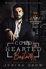 Coldhearted Bastard (Underworld Kings) Kindle Edition