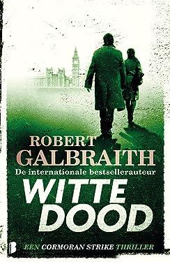 Witte dood (Cormoran Strike (4)) (Dutch Edition)