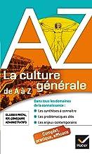 Livres La culture générale de A à Z: classes prépa, IEP, concours administratifs... PDF