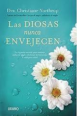 Las diosas nunca envejecen (Crecimiento personal) (Spanish Edition) Format Kindle