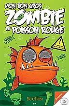 Mon bon gros zombie de poisson rouge (French Edition)