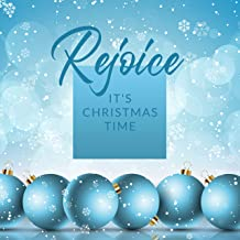 Rejoice It's Christmas Time – Collection of Beautiful Christmas Melodies, The Most Wonderful Time of The Year