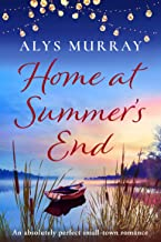 Home at Summer's End: An absolutely perfect small-town romance (Full Bloom Farm)