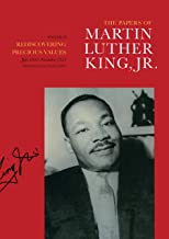 The Papers of Martin Luther King, Jr. : Rediscovering Precious Values July 1951-November 1955 (Papers of Martin Luther King)