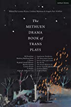 The Methuen Drama Book of Trans Plays: Sagittarius Ponderosa; The Betterment Society; how to clean your room; She He Me; T...