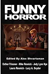 Funny Horror (Unidentified Funny Objects Annual Anthology Series of Humorous SF/F) Kindle Edition