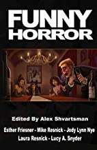 Funny Horror (Unidentified Funny Objects Annual Anthology Series of Humorous SF/F)