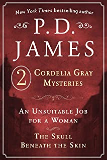 P. D. James's Cordelia Gray Mysteries: An Unsuitable Job for a Woman and The Skull Beneath the Skin (Cordelia Gray Mystery)