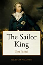 The Sailor King: The life of King William IV