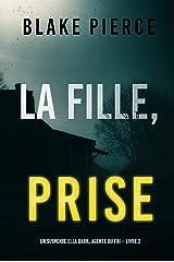 La fille, prise (Un Thriller à Suspense d'Ella Dark, FBI – Livre 2) Format Kindle